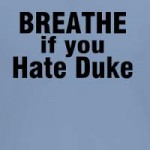breathe if you hate duke